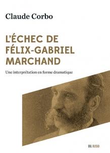 L'échec de Félix-Gabriel Marchand
